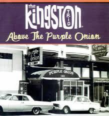 Kingston trio purple onion